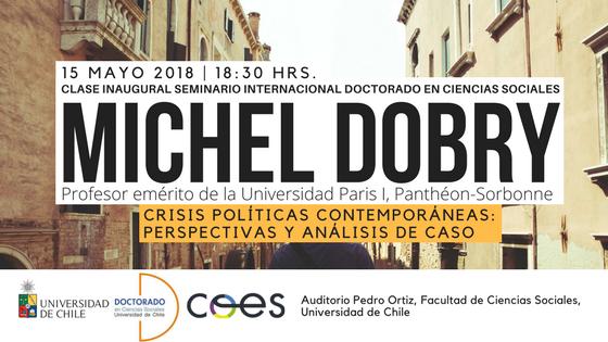 El día 15 de mayo se inaugura Seminario Internacional con conferencia de prof. Michel Dobry
